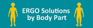 ERGO Solutions by Body Part